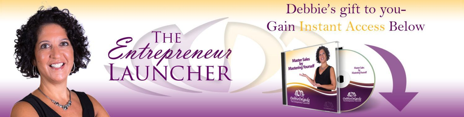 Debbie Delgado- The Entrepreneur Launcher